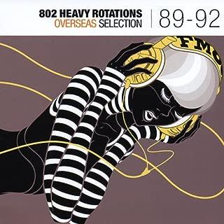 802 Heavy Rotations