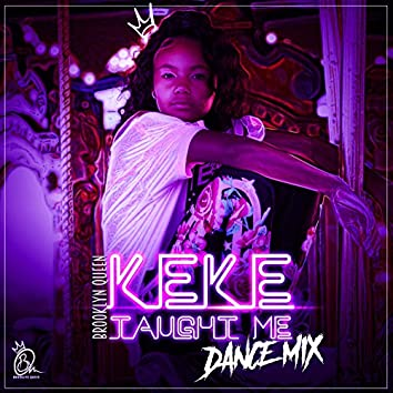 Keke Taught Me (Dance Mix)