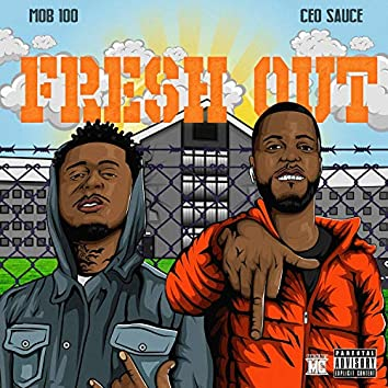 Fresh Out (feat. Ceo Sauce)