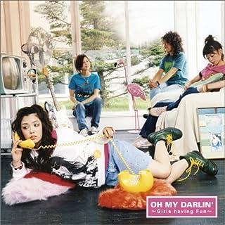 Oh My Darlin'~Girls having Fun~(初回限定盤)(DVD付)