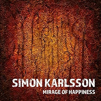 Mirage of Happiness