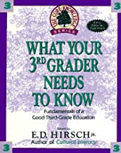 What Your 3rd Grader Needs to Know: Fundamentals of a Good Third Grade Education (Core Knowledge)