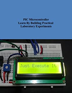 PIC Microcontroller in Practice : PIC in Practice is a graded course based around the practical use of the PIC microcontroller through project work