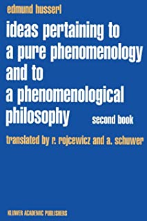 Ideas Pertaining to a Pure Phenomenology and to a Phenomenological Philosophy: Second Book Studies in the Phenomenology of Constitution (Husserliana: Edmund Husserl – Collected Works)