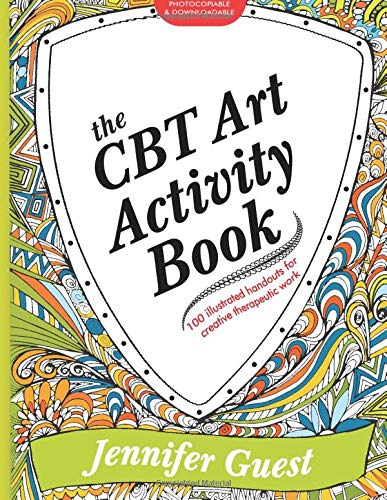 Compare Textbook Prices for The CBT Art Activity Book: 100 illustrated handouts for creative therapeutic work Illustrated Edition ISBN 9781849056656 by Guest, Jennifer
