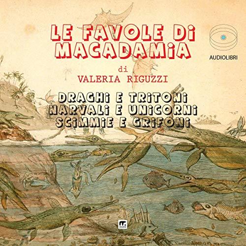 Le favole di Macadamia                   Di:                                                                                                                                 Valeria Riguzzi                               Letto da:                                                                                                                                 Barbara Bovoli                      Durata:  46 min     1 recensione     Totali 5,0