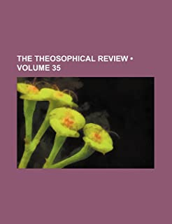 The Theosophical Review (Volume 35 )