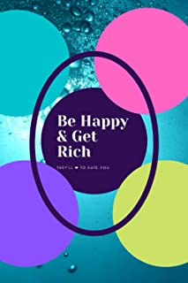 Be Happy & Get Rich: They'll ❤ to Hate You