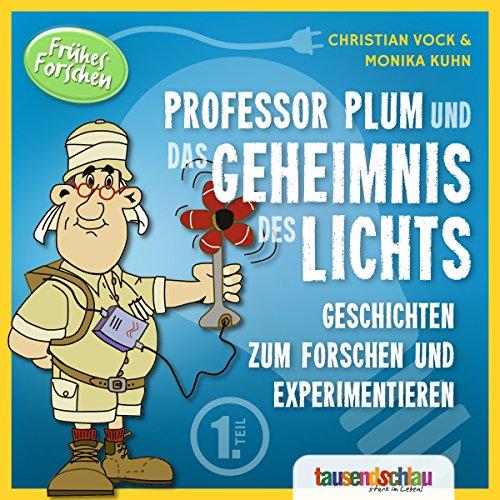 Professor Plum und das Geheimnis des Lichts (Geschichten zum Forschen und Experimentieren 1) Titelbild