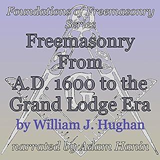 Freemasonry From AD 1600 to the Grand Lodge Era cover art