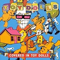 Covered in Toy Dolls by Toy Dolls (2002-02-17)
