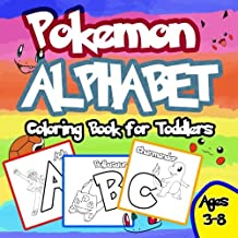 Pokemon Alphabet Coloring Book: Coloring Book For Toddlers: Aged 3-8 (Unofficial Book) (Volume 1)