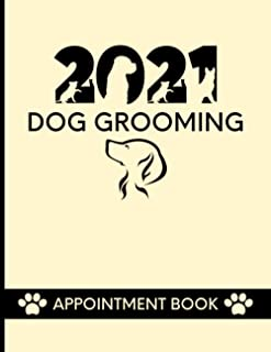 2021 Dog Grooming Appointment Book: Daily Planner Diary For Pet Groomer / Barber With Hourly Slots / 2021/2022 Calendar, C...