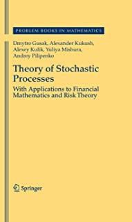 Theory of Stochastic Processes: With Applications to Financial Mathematics and Risk Theory (Problem Books in Mathematics)...