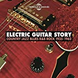 Electric Guitar Story 1935-1962 (Country Jazz R&B Rock)