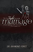 How to Fight for Your Marriage Without Fighting with One Another: Using a 2-Step Process