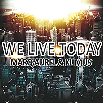 We Live Today
