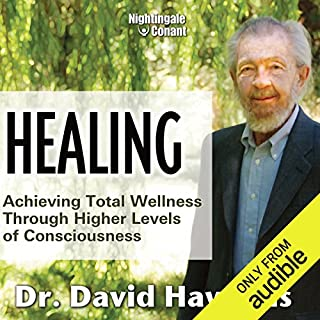 Healing     Achieving Total Wellness Through Higher Levels of Consciousness              Auteur(s):                                                                                                                                 Dr. David Hawkins                               Narrateur(s):                                                                                                                                 David Hawkins                      Durée: 7 h et 5 min     7 évaluations     Au global 4,9