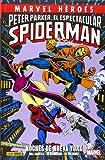 Peter Parker, El Espectacular Spiderman. Noches De Nueva York (Marvel Heroes)