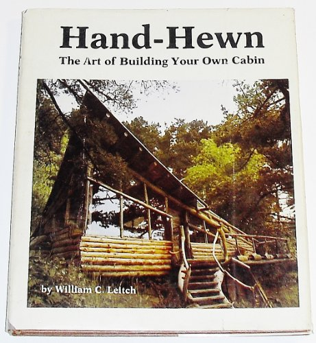 Hand-Hewn: The Art of Building Your Own Cabin