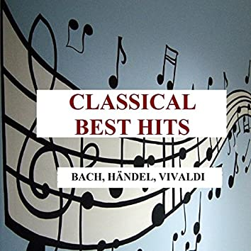 Classical Best Hits - Bach, Händel, Vivaldi