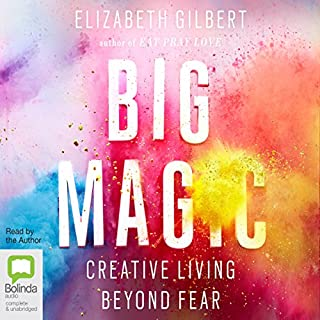 Big Magic     Creative Living Beyond Fear              Written by:                                                                                                                                 Elizabeth Gilbert                               Narrated by:                                                                                                                                 Elizabeth Gilbert                      Length: 5 hrs and 6 mins     22 ratings     Overall 5.0
