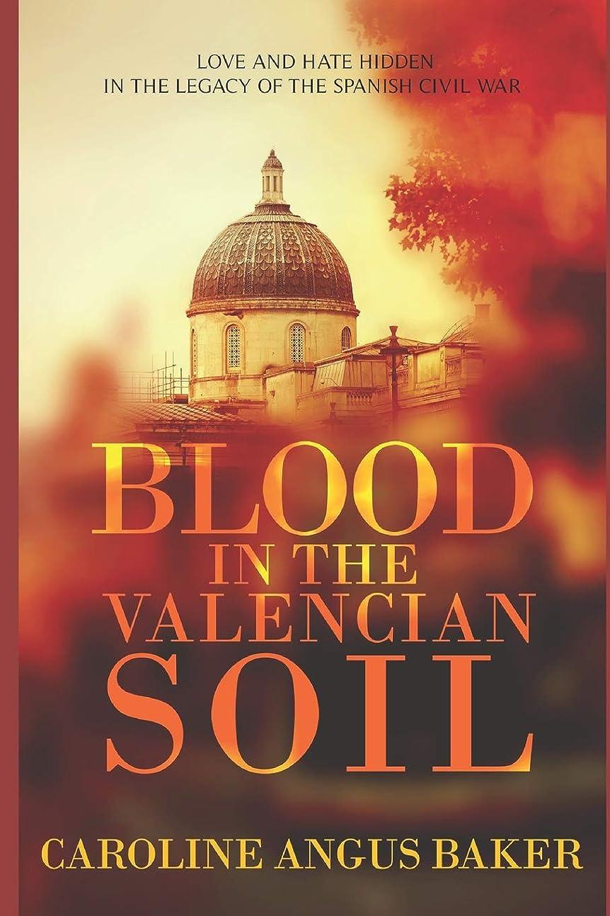 刺激するアクティビティシャイBlood in the Valencian Soil: Love and hate hidden in the legacy of the Spanish Civil War (Secrets of Spain 1)