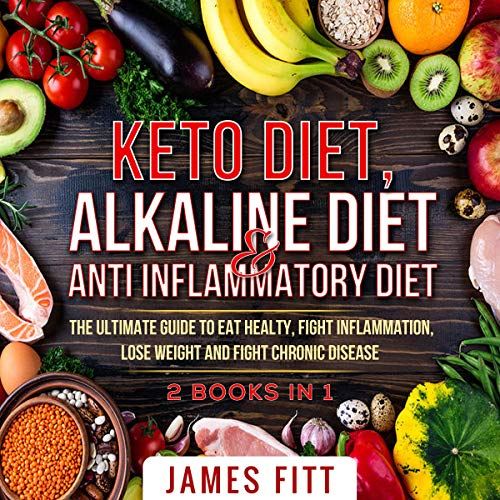 『Keto Diet, Alkaline Diet & Anti Inflammatory Diet: 2 Books in 1』のカバーアート