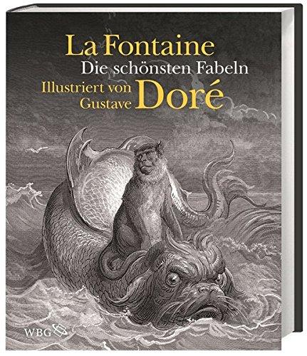 Die schönsten Fabeln: Illustriert von Gustave Doré
