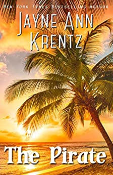 The Pirate (Ladies and Legends Book 1) by [Jayne Ann Krentz]
