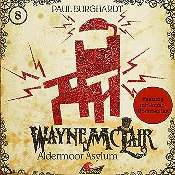 Folge 8: Aldermoor Asylum (Fassung mit Audio-Kommentar)