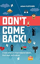 Don't Come Back: a funny travel adventure of bad-tempered baboons, black magic, and breakups. (Weird Travel)