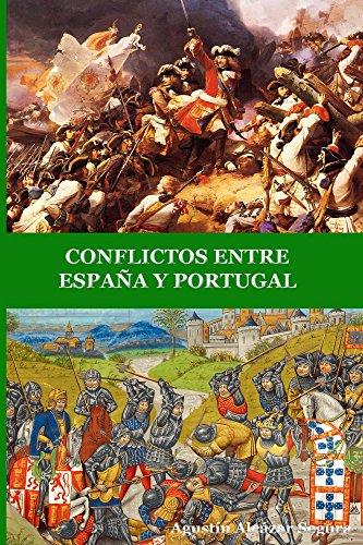 CONFLICTOS ENTRE ESPAÑA Y PORTUGAL eBook: Alcázar Segura, Agustín: Amazon.es: Tienda Kindle