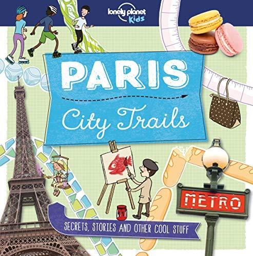 Lonely Planet Kids: City Trails - Paris
