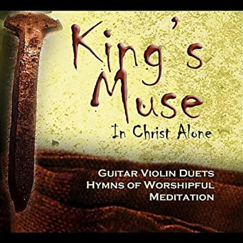 King's Muse: In Christ Alone