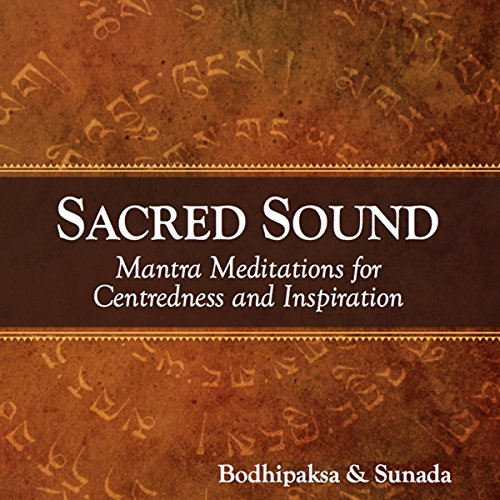 Sacred Sound     Mantra Meditations for Centeredness and Inspiration              By:                                                                                                                                 Bodhipaksa,                                                                                        Sunada                               Narrated by:                                                                                                                                 Bodhipaksa,                                                                                        Sunada                      Length: 2 hrs and 11 mins     12 ratings     Overall 4.3