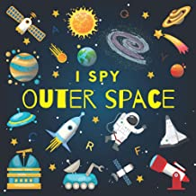 I Spy Outer Space: A Fun Guessing Game Picture Book for Kids Ages 2-5, Toddlers and Kindergartners ( Picture Puzzle Book f...