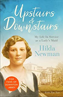 Upstairs & Downstairs: My Life In Service as a Lady's Maid
