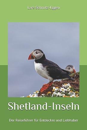 Shetland-Inseln: Der Reisefuehrer fuer Entdecker und Liebhaber