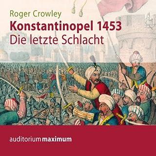 Konstantinopel 1453. Die letzte Schlacht Titelbild