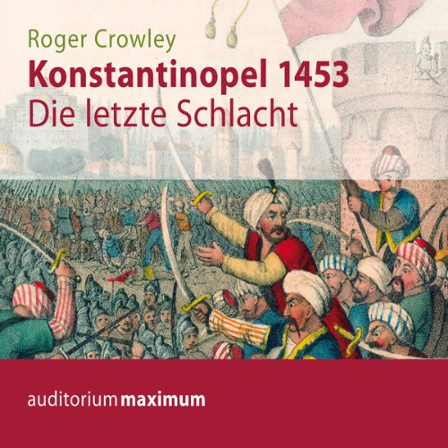 Konstantinopel 1453. Die letzte Schlacht                   Written by:                                                                                                                                 Roger Crowley                               Narrated by:                                                                                                                                 Michael Hametner                      Length: 2 hrs and 9 mins     Not rated yet     Overall 0.0