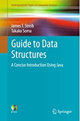 Guide to Data Structures: A Concise Introduction Using Java (Undergraduate Topics in Computer Science) Kindle Edition