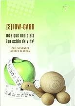 Slow Carb (Spanish Edition)
