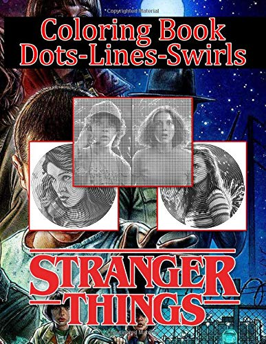 Stranger Things Dots Lines Swirls Coloring Book: Stranger Things Dots-Lines-Swirls Activity Books For Adults - With Exclusive Images