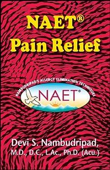 [Dr. Devi Nambudripad]のNAET Pain Relief (English Edition)