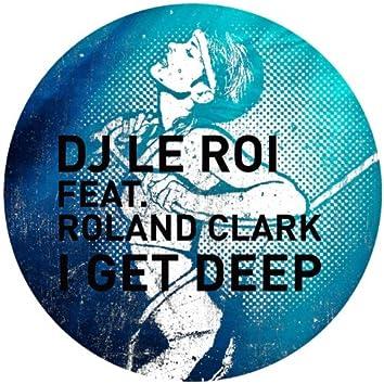 I Get Deep (The Remixes)