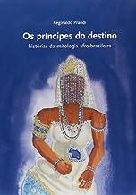 Os Príncipes do Destino - Coleção Mitos do Mundo
