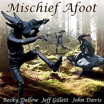 Mischief Afoot