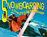 Snowboarding: A Complete Guide f...