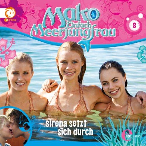 Sirena setzt sich durch (Mako - Einfach Meerjungfrau 8) Titelbild